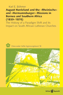Umschlagbild: August Hardeland and the »Rheinische« and »Hermannsburger« Missions in Borneo and Southern Africa (1839–1870)